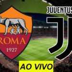 Veja como assistir Roma x Juventus AO VIVO na TV