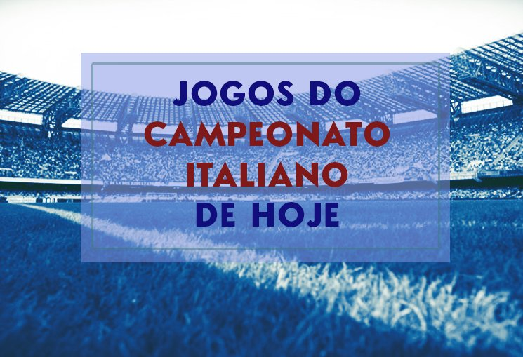 jogos de hoje do campeonato italiano